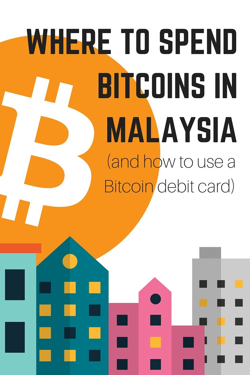 Where To Spend Bitcoins In Malaysia (and How To Use A Bitcoin Debit Card)   Ringgit Oh Ringgit