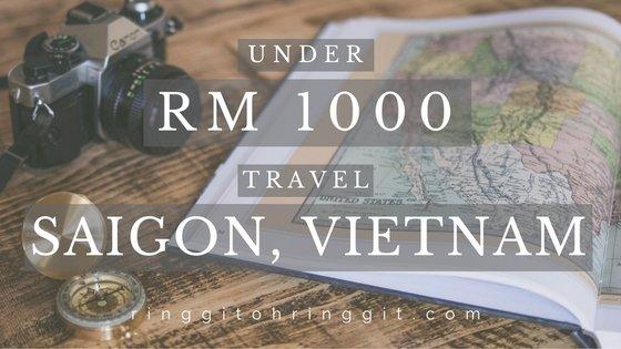 Under-RM1000 Travel: 3D2N Ho Chi Minh City @ Saigon Trip, Vietnam - Ringgit Oh Ringgit